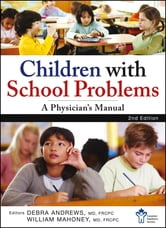 Children With School Problems: A Physician's Manual ebook by The Canadian Paediatric Society,William J. Mahoney,Debra  Andrews
