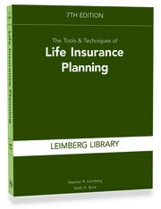 Tools & Techniques of Life Insurance Planning, 7th Edition