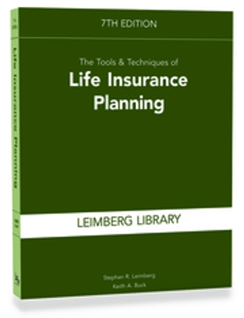 Tools & Techniques of Life Insurance Planning, 7th Edition ebook by Stephan R. Leimberg
