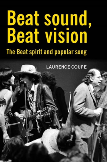 Beat Sound, Beat Vision - The Beat spirit and popular song ebook by Laurence Coupe