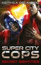 Super City Cops - Secret Identities ebook by