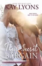 Their Secret Bargain ebook by Kay Lyons