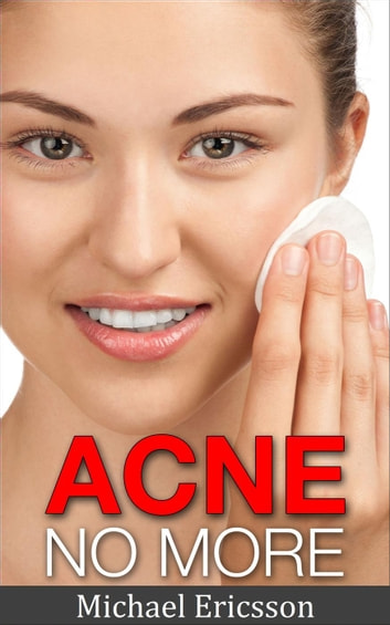 Acne No More ebook by Dr. Michael Ericsson