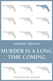 Murder is a Long Time Coming ebook by Anthony Masters