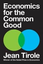 Economics for the Common Good ebook by Steven Rendall, Jean Tirole