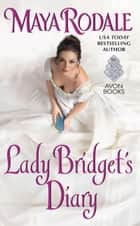 Lady Bridget's Diary - Keeping Up with the Cavendishes ebook by Maya Rodale