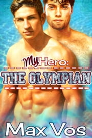 My Hero: The Olympian ebook by Max Vos
