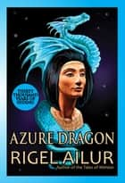 Azure Dragon ebook by Rigel Ailur