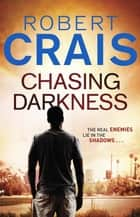 Chasing Darkness ebook by Robert Crais