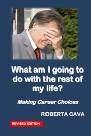 What am I going to do with the rest of my life? ebook by Roberta Cava