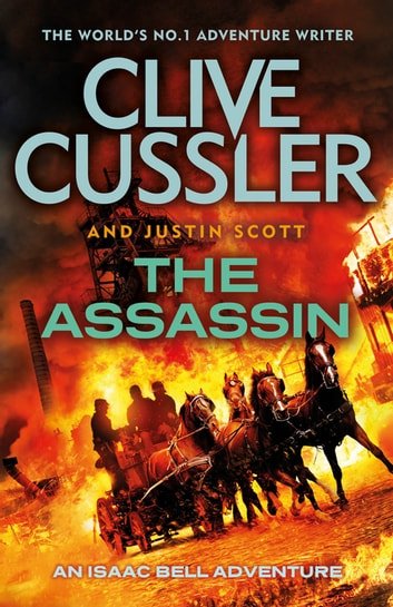 The Assassin - Isaac Bell #8 ebook by Clive Cussler,Justin Scott