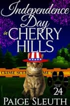 Independence Day in Cherry Hills ebook by Paige Sleuth