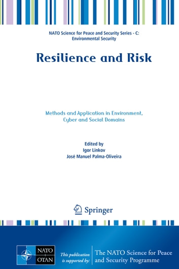 Resilience and Risk - Methods and Application in Environment, Cyber and Social Domains ebook by