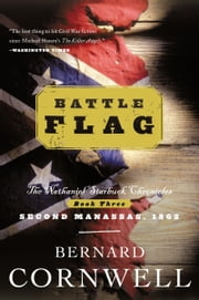Battle Flag - Starbuck Chronicles, Vol. 3 ebook by Bernard Cornwell