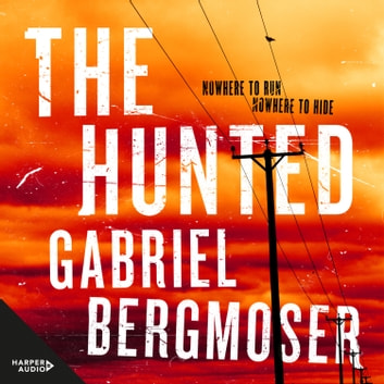 The Hunted audiobook by Gabriel Bergmoser