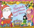 The Fairytale Hairdresser and Father Christmas ebook by Abie Longstaff, Lauren Beard
