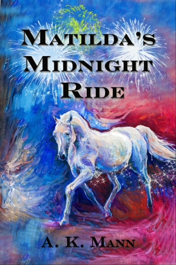 Matilda's Midnight Ride ebook by A.K. Mann