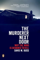 The Murderer Next Door - Why the Mind Is Designed to Kill ebook by David M. Buss