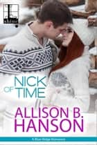 Nick of Time ebook by Allison B. Hanson