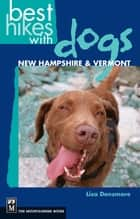 Best Hikes with Dogs New Hampshire and Vermont ebook by Lisa Densmore