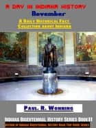 A Day in Indiana History: November ebook by Paul R. Wonning