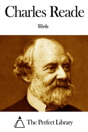 Works of Charles Reade ebook by Charles Reade