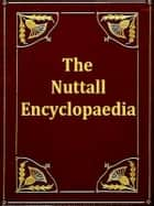 The Nuttall Encyclopaedia ebook by James Wood, Editor