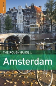 The Rough Guide to Amsterdam ebook by Martin Dunford,Phil Lee,Karoline Densley (NOW THOMAS)