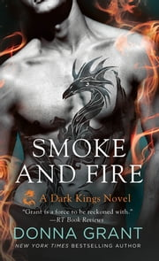 Smoke and Fire - A Dark Kings Novel ebook by Donna Grant