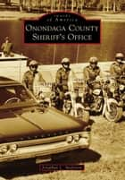 Onondaga County Sheriff's Office ebook by Jonathan L. Anderson