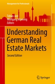 Understanding German Real Estate Markets ebook by Tobias Just,Wolfgang Maennig