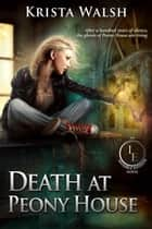 Death at Peony House - The Invisible Entente, #1 ebook by
