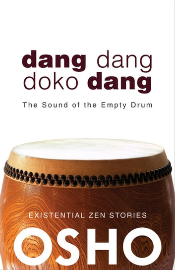 Dang Dang Doko Dang - The Sound of the Empty Drum ebook by Osho