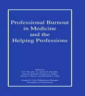 Professional Burnout in Medicine and the Helping Professions ebook by