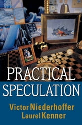 Practical Speculation ebook by Victor Niederhoffer,Laurel Kenner