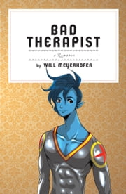 Bad Therapist - A Romance ebook by Will Meyerhofer