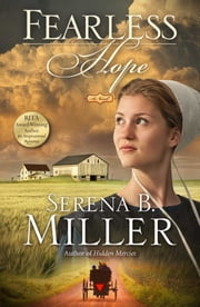 Fearless Hope - A Novel ebook by Serena B. Miller