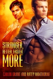 Stronger, Better, Faster, More ebook by Carlin Grant,Katey Hawthorne