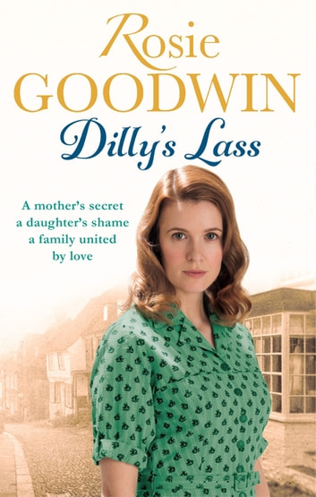 Dilly's Lass ebook by Rosie Goodwin