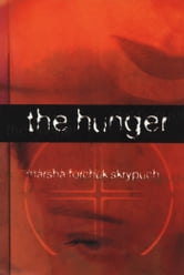 The Hunger ebook by Marsha Forchuk Skrypuch