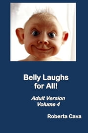 Volume 4 Belly Laughs for All ebook by Roberta Cava
