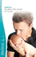 The Baby Who Saved Dr Cynical ebook by Connie Cox
