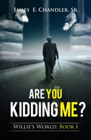 Are You Kidding Me? ebook by James E. Chandler Sr