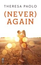(Never) Again ebook by Theresa Paolo