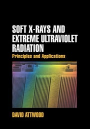 Soft X-Rays and Extreme Ultraviolet Radiation ebook by Attwood, David