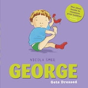 George Gets Dressed eBook by Nicola Smee