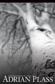 Silver Birches - A Novel ebook by Adrian Plass