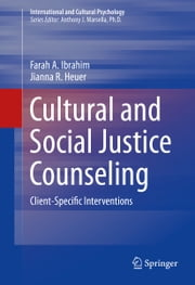 Cultural and Social Justice Counseling - Client-Specific Interventions ebook by Farah A. Ibrahim,Jianna R. Heuer