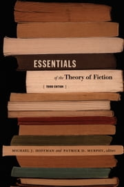 Essentials of the Theory of Fiction ebook by Michael J. Hoffman,Patrick D. Murphy,Rachel Blau DuPlessis,Susan  S. Lanser,Catherine Burgass,Joseph Tabbi