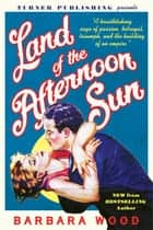 Land of the Afternoon Sun ebook by Barbara Wood